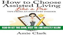[READ] EBOOK How to Choose Assisted Living Like a Pro: Tips From an Industry Insider BEST COLLECTION