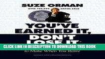 Ebook You ve Earned It, Don t Lose It: Mistakes You Can t Afford to Make When You Retire Free Read