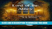 Best Seller Lord of the Abbey (Lords of Avalon Book 1) Free Read