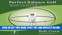 [READ] EBOOK Perfect Balance Golf: Your Key to Consistency and Shot-making in Golf ONLINE COLLECTION