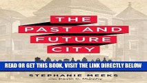 [FREE] EBOOK The Past and Future City: How Historic Preservation is Reviving America s Communities