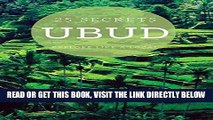 [READ] EBOOK UBUD 25 Secrets - The Locals Travel Guide  For Your Trip to Ubud (Bali) 2016: Skip