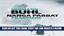 [READ] EBOOK Nanga Parbat Pilgrimage: The Great Mountaineering Classic BEST COLLECTION