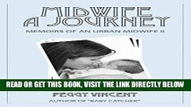 [READ] EBOOK Midwife: A Journey (Memoirs of an Urban Midwife Book 2) ONLINE COLLECTION