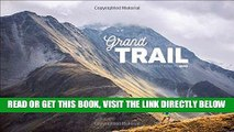 [READ] EBOOK Grand Trail: A Magnificent Journey to the Heart of Ultrarunning and Racing ONLINE