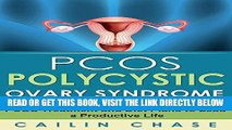 [FREE] EBOOK PCOS: The Ultimate Guide to Overcoming Polycystic Ovary Syndrome BEST COLLECTION