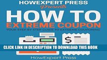 [READ] EBOOK How to Extreme Coupon: Your Step-by-Step Guide to Extreme Couponing BEST COLLECTION