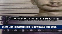 Best Seller Base Instincts: What Makes Killers Kill? Free Read