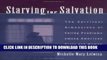 [Read] Ebook Starving For Salvation: The Spiritual Dimensions of Eating Problems among American