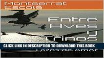 Entre Aves y Trinos: Lazos de Amor (Spanish Edition)