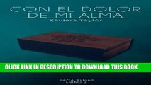 [Read] Ebook Con el dolor de mi alma (Almas nº 2) (Spanish Edition) New Version