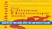 [FREE] EBOOK Your Chinese Horoscope 2012: What the Year of the Dragon Holds in Store for You BEST