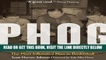 [FREE] EBOOK Phog: The Most Influential Man in Basketball BEST COLLECTION