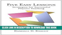 Best Seller Five Easy Lessons: Strategies for Successful Physics Teaching Free Read