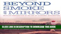 Ebook Beyond Smoke and Mirrors: Mexican Immigration in an Era of Economic Integration Free Read