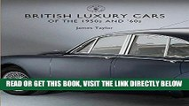 [READ] EBOOK British Luxury Cars of the 1950s and  60s (Shire Library) ONLINE COLLECTION