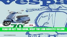 [READ] EBOOK VESPA 70 YEARS: The complete history from 1946 ONLINE COLLECTION