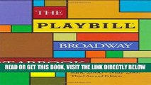 [FREE] EBOOK The Playbill Broadway Yearbook: June 2006-May 2007: Third Annual Edition (Playbill