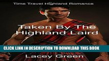 Best Seller Taken By The Highland Laird: Time Travel Highland Romance (Time Travel Romance New