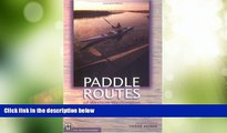 Big Deals  Paddle Routes of Western Washington: 50 Flatwater Trips for Canoe and Kayak  Best
