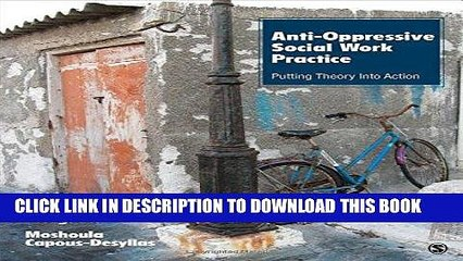 Ebook Anti-Oppressive Social Work Practice: Putting Theory Into Action Free Read