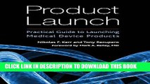 Ebook Product Launch: Practical Guide to Launching Medical Device Products Free Read