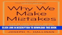Ebook Why We Make Mistakes: How We Look Without Seeing, Forget Things in Seconds, and Are All