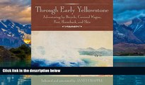 Books to Read  Through Early Yellowstone: Adventuring by Bicycle, Covered Wagon, Foot, Horseback,