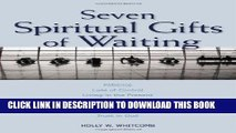 [PDF] Seven Spiritual Gifts of Waiting: Patience, Loss of Control, Living in the Present,