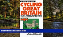 Must Have  Cycling Great Britain: Cycling Adventures in England, Scotland and Wales (Active Travel