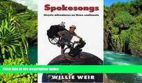 Must Have  Spokesongs: Bicycle Adventures on Three Continents (Bicycle Adventures on 3