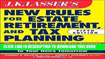 [READ] EBOOK JK Lasser s New Rules for Estate, Retirement, and Tax Planning ONLINE COLLECTION