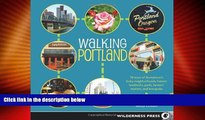 Big Deals  Walking Portland: 30 Tours of Stumptown s Funky Neighborhoods, Historic Landmarks, Park