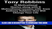 [New] Ebook Tony Robbins:91 Motivational Quotes along with 6 Motivational Lessons with  from