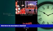 READ THE NEW BOOK Culture Shock! Japan (Culture Shock! A Survival Guide to Customs   Etiquette)