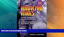Big Deals  Haunted Hikes: Spine-Tingling Tales and Trails from North America s National Parks