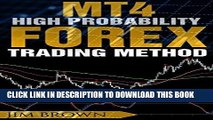 [READ] EBOOK MT4 High Probability Forex Trading Method (Forex, Forex Trading System, Forex Trading