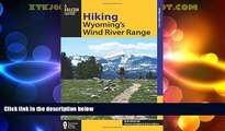 Big Deals  Hiking Wyoming s Wind River Range (Regional Hiking Series)  Best Seller Books Most Wanted