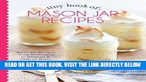 [EBOOK] DOWNLOAD Tiny Book of Mason Jar Recipes: Small Jar Recipes for Beverages, Desserts   Gifts