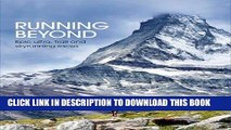 [New] Ebook Running Beyond: Epic Ultra, Trail and Skyrunning Races Free Online