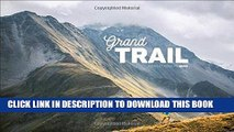 [DOWNLOAD] PDF Grand Trail: A Magnificent Journey to the Heart of Ultrarunning and Racing