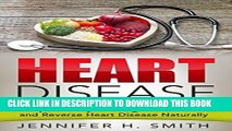 [New] PDF Heart Disease: Simple Lifestyle Changes to Prevent and Reverse Heart Disease Naturally