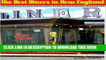 [New] Ebook The Best Diners in New England: The Made from Scratch Diner Guide for the Everyday