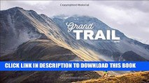 [New] Ebook Grand Trail: A Magnificent Journey to the Heart of Ultrarunning and Racing Free Read