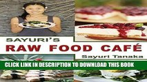 [PDF] Sayuri s Raw Food Cafe Popular Online