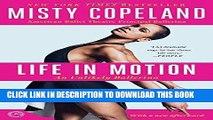 Best Seller Life in Motion: An Unlikely Ballerina Free Read