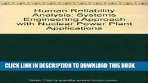 [FREE] EBOOK Human Reliability Analysis: A Systems Engineering Approach with Nuclear Power Plant
