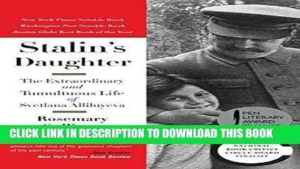 Ebook Stalin s Daughter: The Extraordinary and Tumultuous Life of Svetlana Alliluyeva Free Read