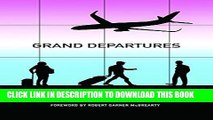 [New] Ebook Grand Departures (Lowestoft Chronicle Anthology) Free Read