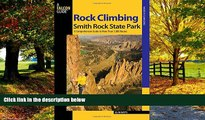 Big Deals  Rock Climbing Smith Rock State Park: A Comprehensive Guide To More Than 1,800 Routes